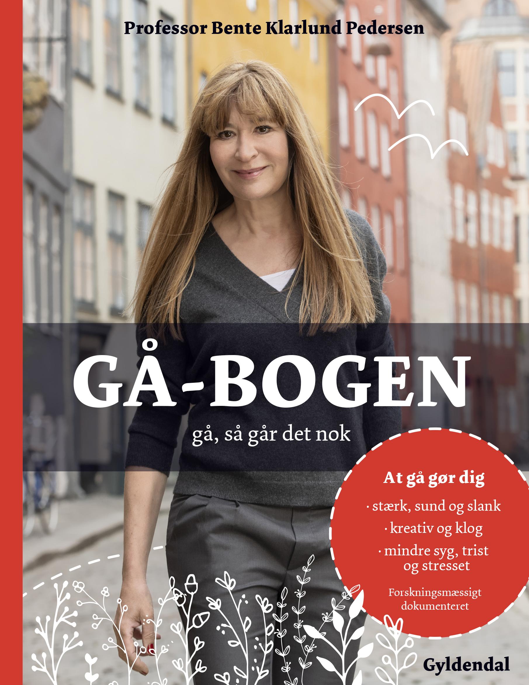 Gå-bogen - Bente Klarlund Pedersen - Bøger - Gyldendal - 9788702259803 - August 20, 2018