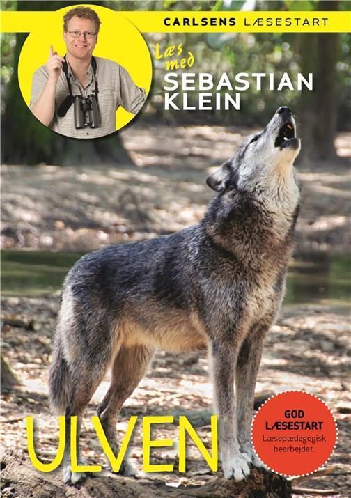 Læs med Sebastian Klein: Læs med Sebastian Klein - Ulven - Sebastian Klein - Bøger - CARLSEN - 9788711536803 - April 18, 2017
