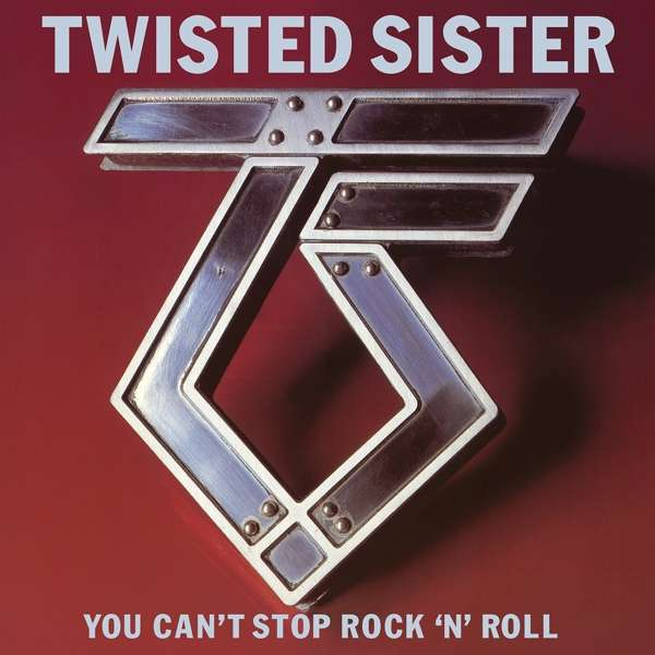 You Can't Stop Rock'n'roll - Twisted Sister - Musik - RHINO - 0603497861804 - September 13, 2018
