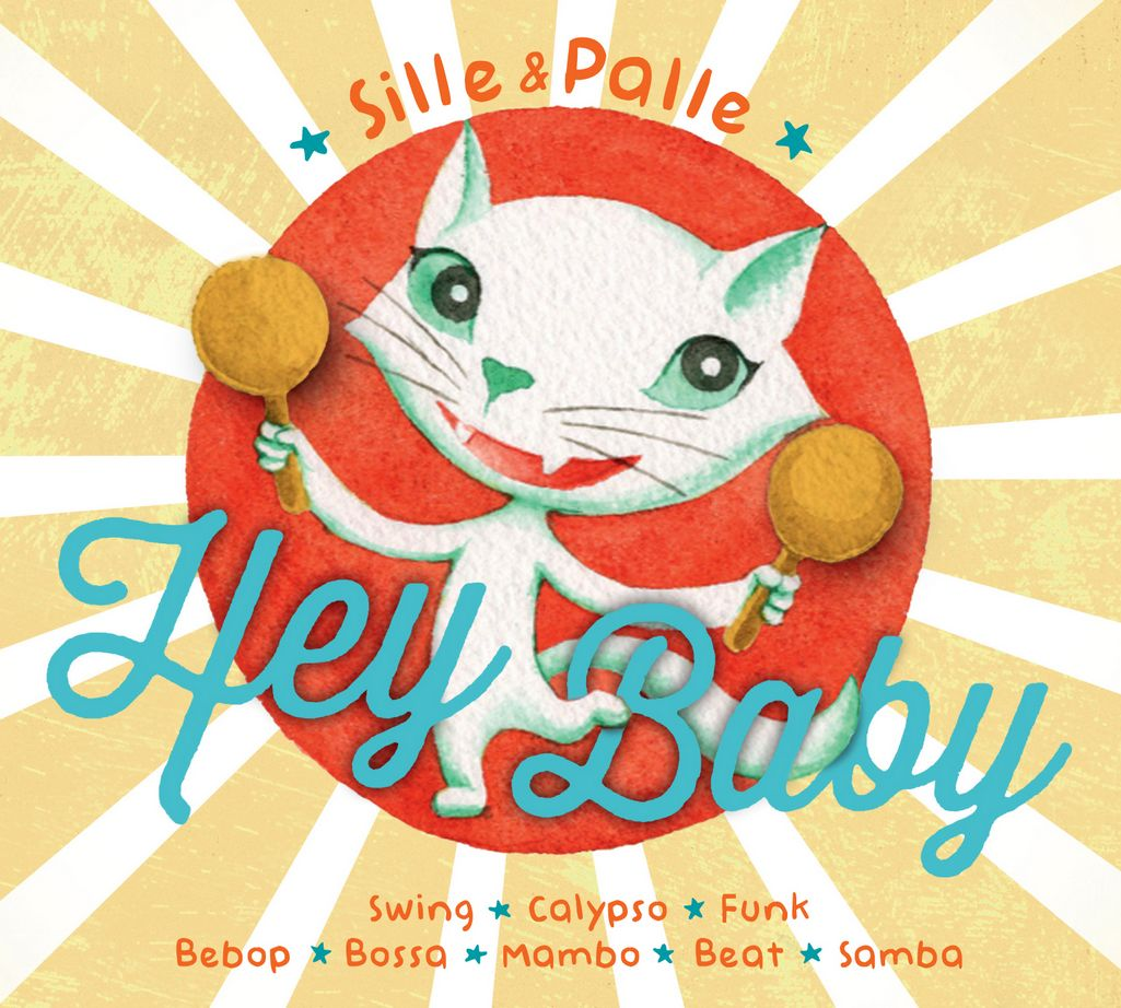 Hey Baby - Sille & Palle - Musik - GTW - 5707471040805 - June 15, 2015
