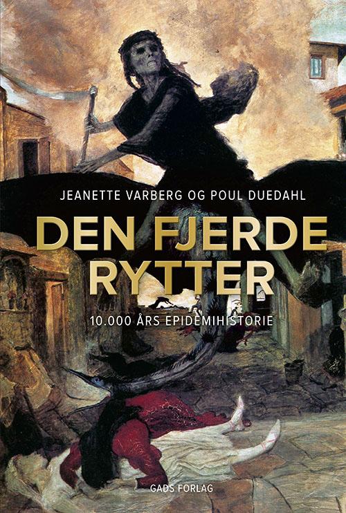 Den fjerde rytter - Jeanette Varberg og Poul Duedahl - Bøger - Gads Forlag - 9788712062806 - 9/10-2020