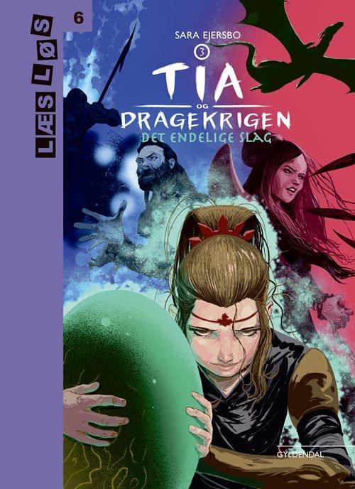 Læs løs 6: Tia og dragekrigen 3. Det endelige slag - Sara Ejersbo - Bøger - Gyldendal - 9788702305807 - December 18, 2020