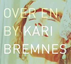 Over En By -180g.- - Kari Bremnes - Musik - STRANGE WAYS - 4015698655810 - March 23, 2006