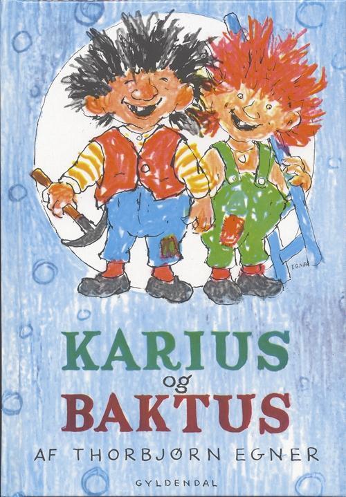 Thorbjørn Egner: Karius og Baktus - Thorbjørn Egner - Bøger - Gyldendal - 9788700505810 - April 28, 2000