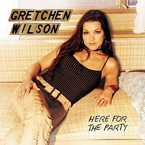 Here for the Party - Gretchen Wilson - Musik - Epic - 9399700117813 - 11. april 2016
