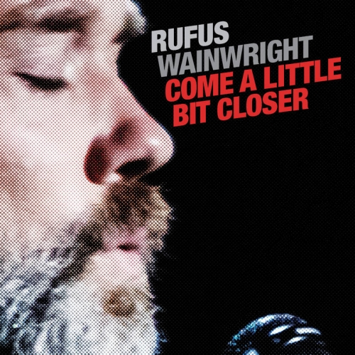 Bf 2019 - Come a Little Bit Closer - Rufus Wainwright - Musik - POP - 4050538545814 - May 11, 2021