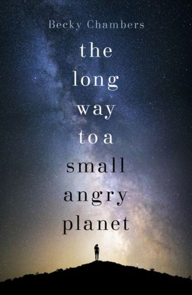 The Long Way to a Small, Angry Planet: Wayfarers 1 - Wayfarers - Becky Chambers - Bøger - Hodder & Stoughton - 9781473619814 - 31. desember 2015