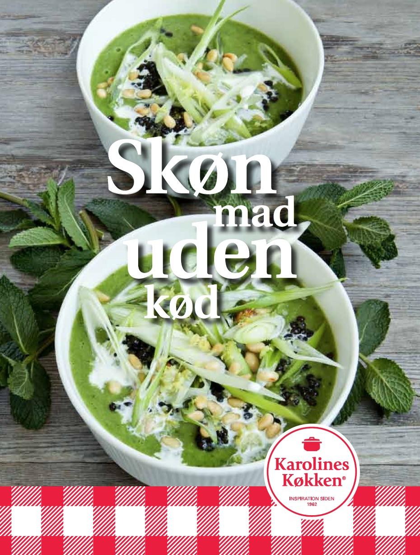 Skøn mad uden kød - Karolines Køkken - Bøger - Arla Karolines Køkken - 9788799978816 - 23. august 2018