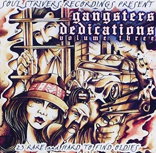 Gangsters Dedications 3 - Rare Soul Oldies / Var - Gangsters Dedications 3 - Rare Soul Oldies / Var - Musik - SOSV - 0753182243818 - January 26, 2016
