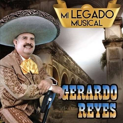 Mi Legado Musical - Gerardo Reyes - Musik - IMTS - 0753182064819 - May 6, 2016