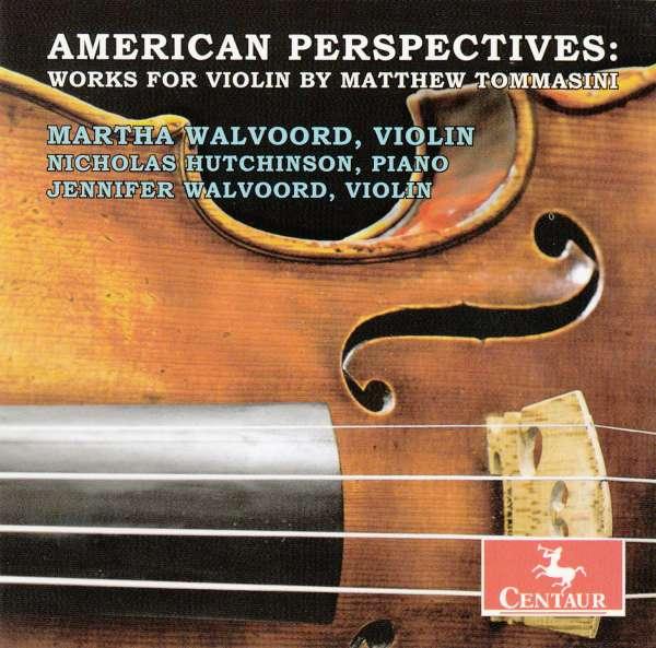 Works for Violin by Matthew Tommasini - American Perspectives / Walvoord / Hutchinson - Musik - Centaur - 0044747305820 - October 26, 2010