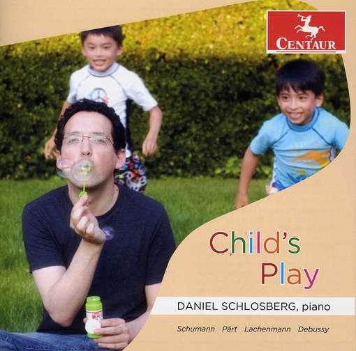 Child's Play - Schumann / Schlosberg - Musik - Centaur - 0044747321820 - July 24, 2012
