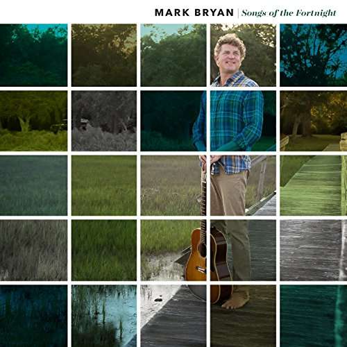 Songs Of The Fortnight - Mark Bryan - Musik - CHUCKTOWN MUSIC GROUP - 0753070295820 - August 11, 2017