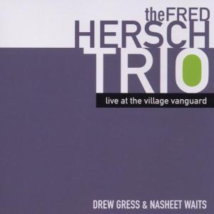Live At The Village Vanguard - Fred =Trio= Hersch - Musik - SONY MUSIC - 0753957208820 - March 8, 2005