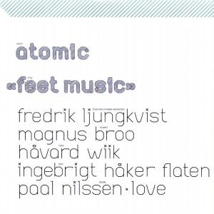 Feet Music - Atomic - Musik - Jazzland - 0044001655821 - 23/10-2007