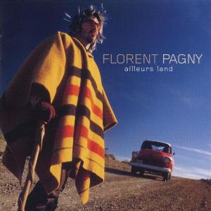 Ailleurs Land - Florent Pagny - Musik - UNIVERSAL - 0044007707821 - 8/5-2003