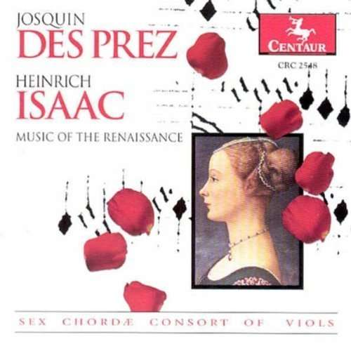 Music of the Renaissance - Desprez / Isaac - Musik - CENTAUR - 0044747254821 - 24/2-2003