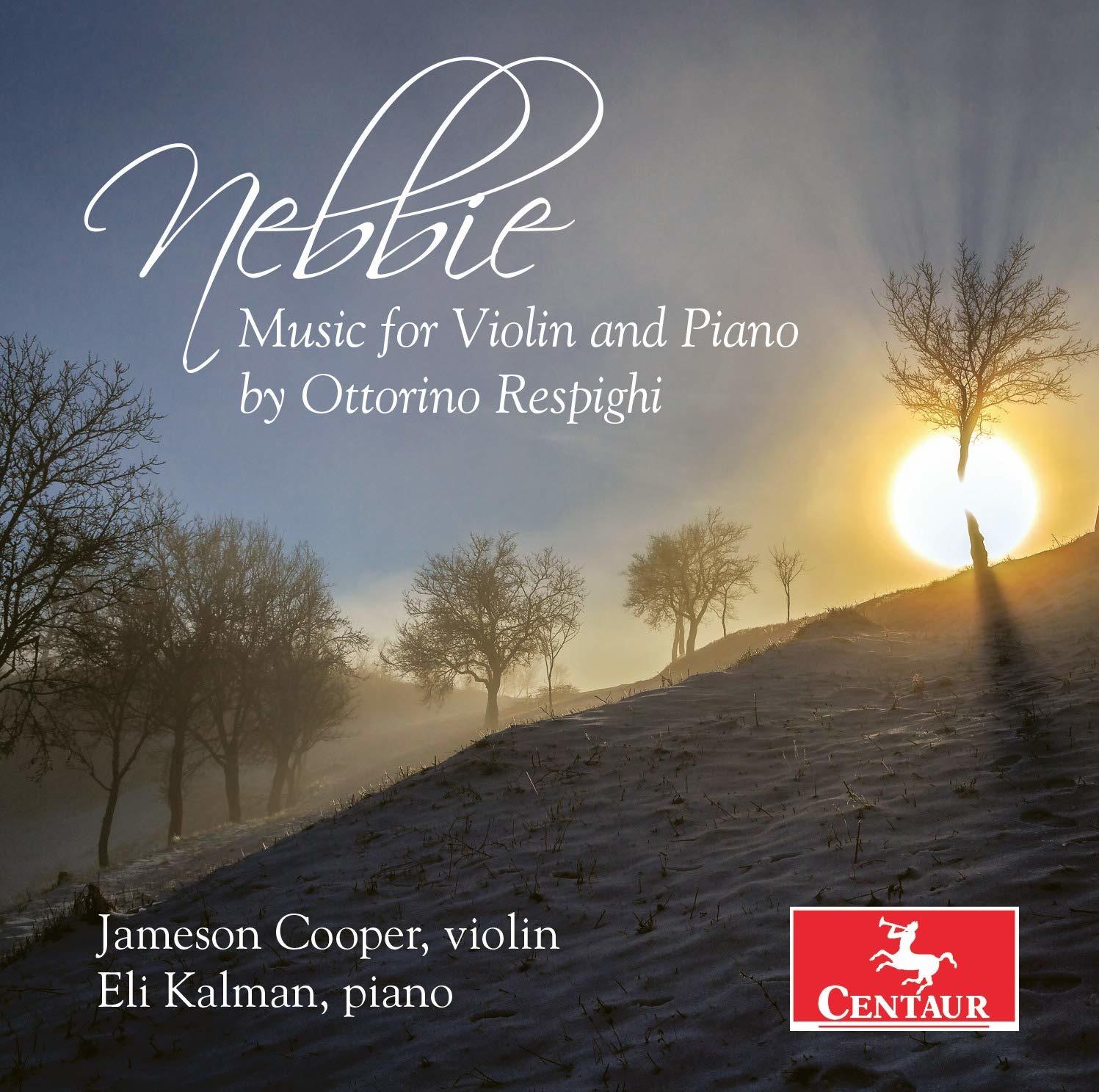 Music for Violin & Piano by Ottorino Respighi - Cooper, Jameson & Eli Kalman - Musik - CENTAUR - 0044747366821 - September 6, 2019