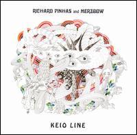Keio Line - Pinhas,richard / Merzbow - Musik - CUNEIFORM REC - 0045775027821 - September 30, 2008