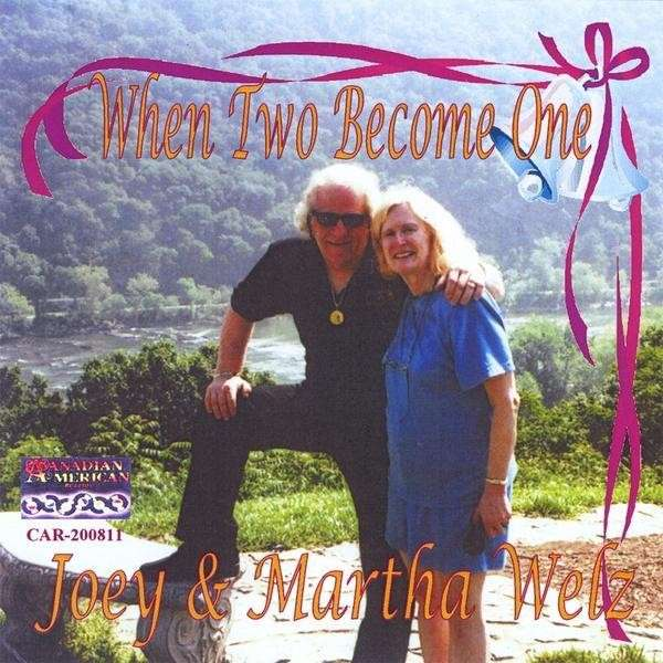 When Two Become One - Welz,joey & Martha - Musik - CD Baby - 0752359002821 - May 26, 2009