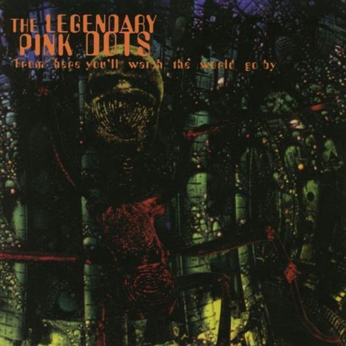 From Here You'll See The. - Legendary Pink Dots - Musik - SOLEILMOON - 0753907772821 - September 21, 1995
