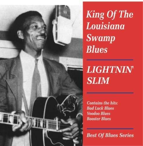 King Of The Louisiana Swamp - Best Of - Lightnin' Slim - Musik - AIM - 0752211200822 - March 28, 2008