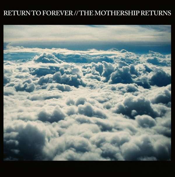 Mothership Returns - Return to Forever - Musik - EARMUSIC CLASSICS - 4029759138822 - July 5, 2019
