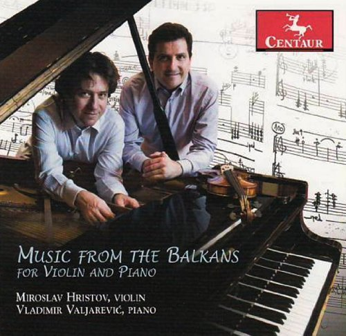 Music from the Balkans for Violin & Piano - Hristov / Valjarevic / Enescu / Zadejo - Musik - Centaur - 0044747320823 - 19/6-2012