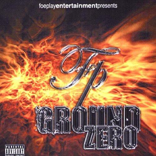 Ground Zero - Foeplay Entertainment - Musik -  - 0752359602823 - June 29, 2004