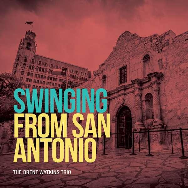 Swinging from San Antonio - Brent Watkins - Musik - LISEM - 0753221780823 - February 5, 2016