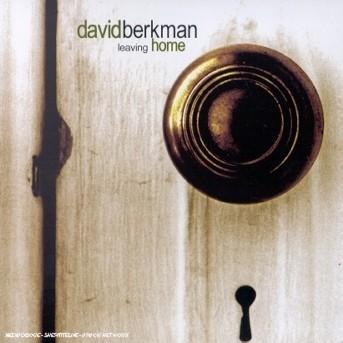 Leaving Home - David Berkman - Musik - SONY MUSIC - 0753957207823 - July 14, 2008