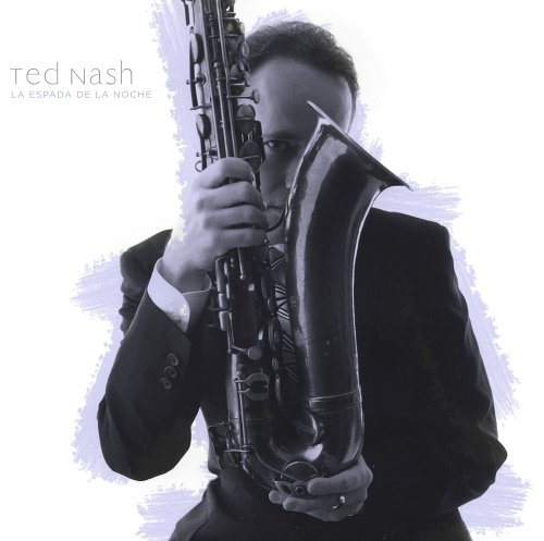 La Espada De La Noche - Ted Nash - Musik - SONY MUSIC - 0753957210823 - March 29, 2005