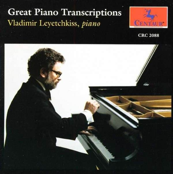 Great Piano Transcriptions - Vladimir Leyethkiss - Musik - CENTAUR - 0044747208824 - 30/4-2014