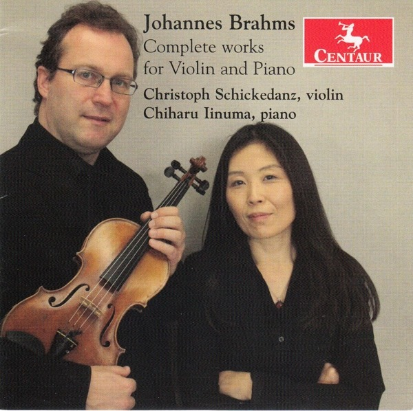 Brahms: Complete Works for Violin and Piano - Christoph Schickedanz - Musik - CENTAUR - 0044747349824 - 2/10-2020