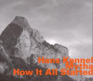 Mytha, How It All Started - Hans Kennel - Musik - HATOLOGY - 0752156064824 - July 26, 2007