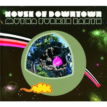 Mutha Funkin Earth - House of Downtown - Musik - UNIVERSAL - 0044003851825 - 1/12-2009
