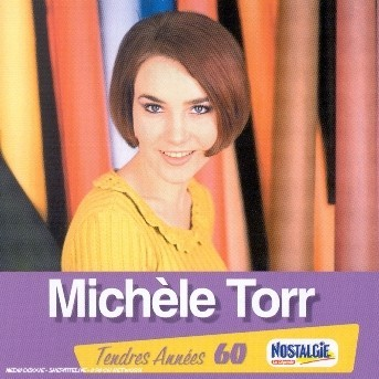 Tendres Annees - Michele Torr - Musik - UNIVERSAL - 0044006339825 - 26/8-2008