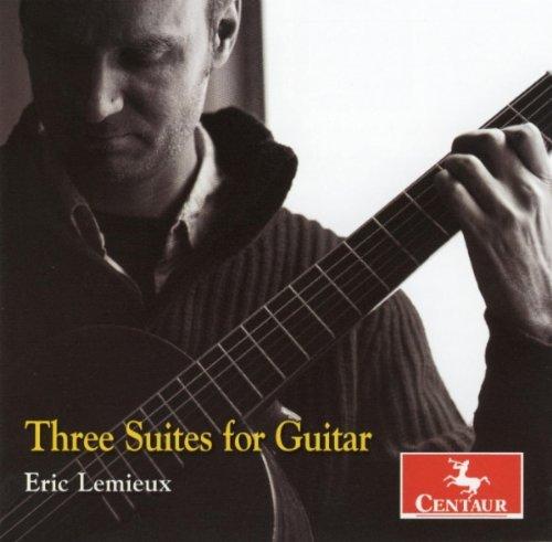 Three Suites for Guitar - Lemieux - Musik - CAV - 0044747300825 - January 26, 2010