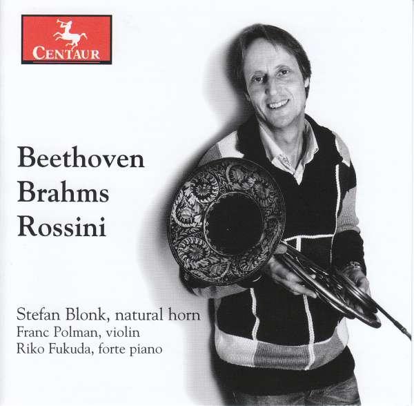 Beethoven / Brahms / Rossini - Stefan Blonk - Musik - CENTAUR - 0044747355825 - October 5, 2017