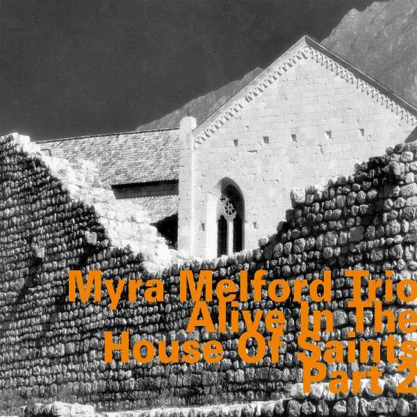 Alive In The House Of Saints Part 2 - Myra -Trio- Melford - Musik - HATOLOGY - 0752156070825 - 2018