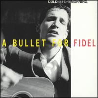 Cold Before Morning - Bullet for Fidel - Musik - SCAT - 0753417004825 - September 11, 1996