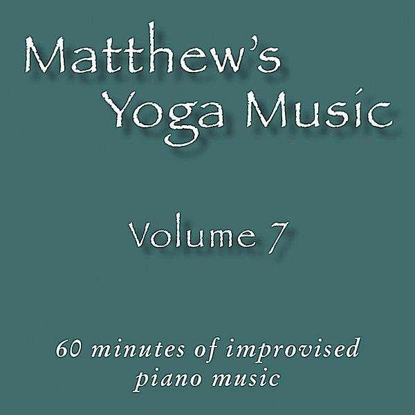 Matthew's Yoga Music 7 - Matt Johnson - Musik - Dolce & Nuit Productions - 0045011252826 - September 21, 2010