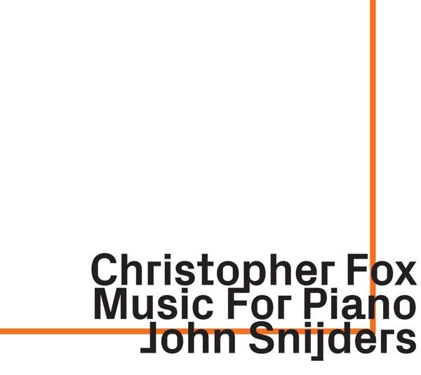 Christopher Fox Music for Piano - John Snijders - Musik -  - 0752156101826 - June 5, 2020