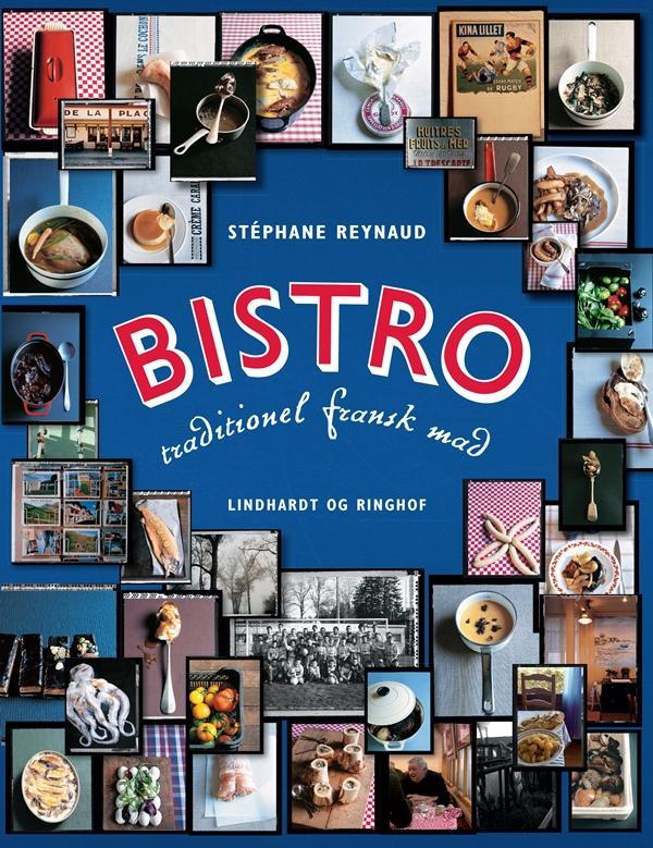 Bistro - traditionel fransk mad - Stéphane Reynaud - Bøger - Lindhardt og Ringhof - 9788711559826 - August 18, 2016