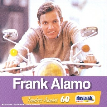 Tendres Annees - Frank Alamo - Musik - UNIVERSAL - 0044006463827 - 26/8-2008