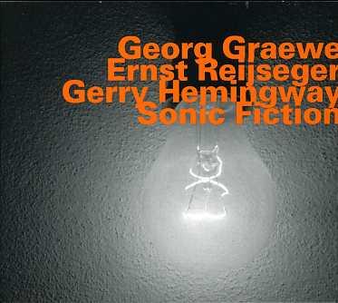 Sonic Fiction - Graewe / Reijseger / Hemingwa - Musik - HATOLOGY - 0752156063827 - April 12, 2007