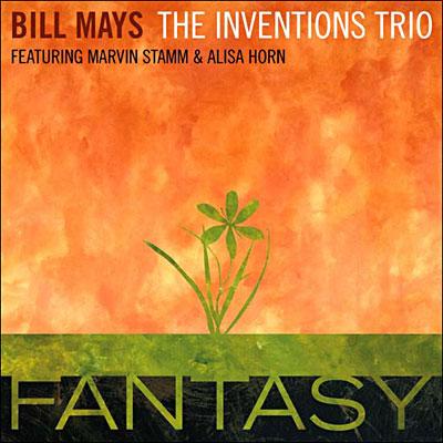 Fantasy - Bill Mays Invention Trio - Musik - JAZZ - 0753957212827 - August 23, 2007