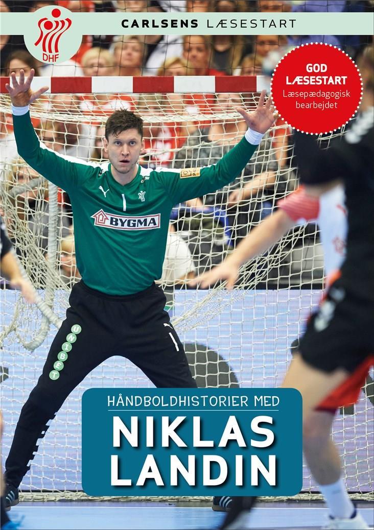 Håndboldhistorier: Håndboldhistorier - med Niklas Landin - Dansk Håndbold Forbund - Bøger - Storyhouse - 9788711903827 - 23. oktober 2018