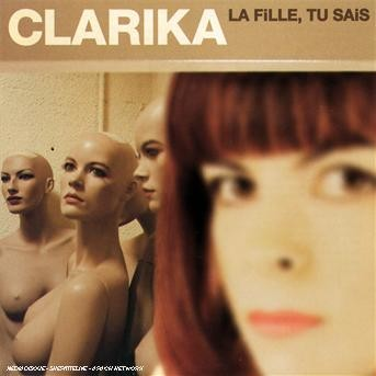 La Fille Tu Sais - Clarika - Musik - UNIVERSAL - 0044001333828 - 27/5-2002