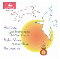 Grandmother Spider / Old Man Coyote / Snow Goose - Spatz / Murray / Linden Trio / Lurtsema / Albrecht - Musik - Centaur - 0044747255828 - 21/5-2002